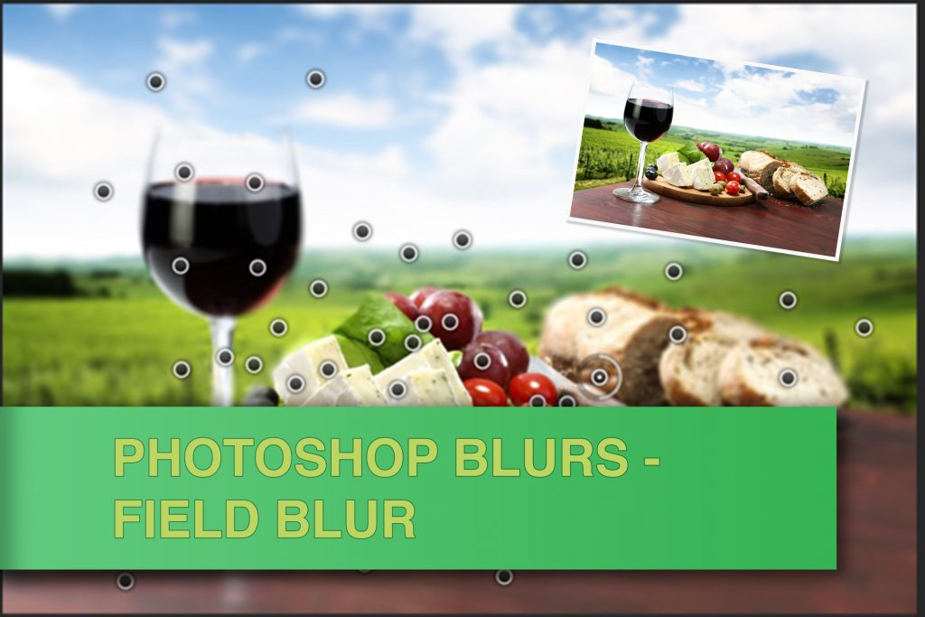 Photoshop Blur Gallery - Field Blur