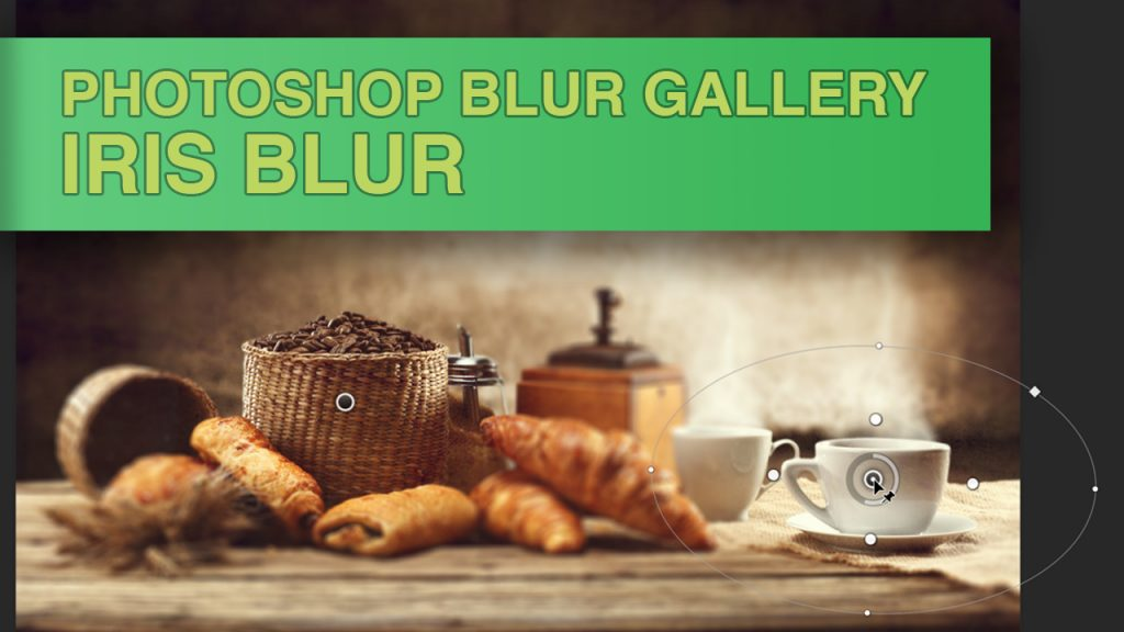 Photoshop Blur Gallery - Iris Blur