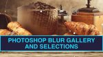 Photoshop Blur Gallery and Selections
