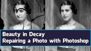 Beauty in Decay - Repairing a Photo with Photoshop